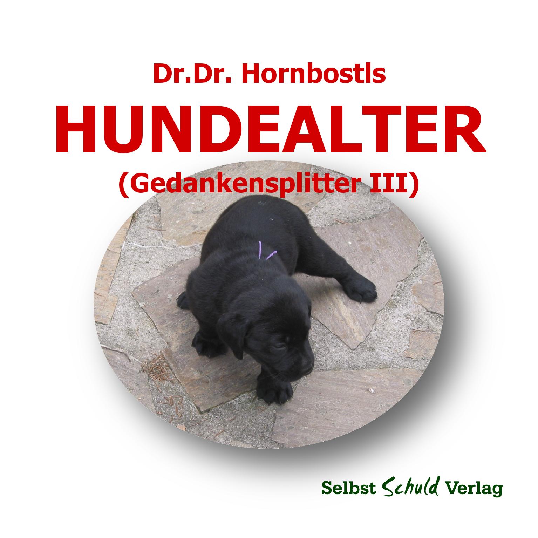Dr.Dr. Hornbostls HUNDEALTER (Gedankensplitter III)